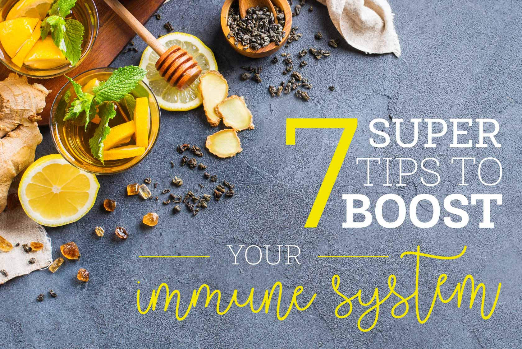 7 Super Tips to Boost Immune System Function
